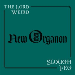 "THE LORD WEIRD SLOUGH FEG ""New Organon"" CD"