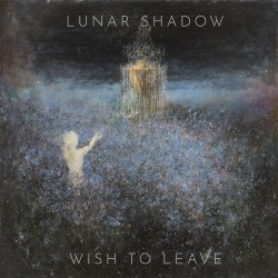 "LUNAR SHADOW ""Wish To Leave"" CD * PRE-ORDER *"