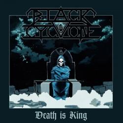 BLACK CYCLONE Death Is King LP