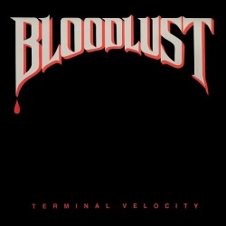 "BLOODLUST ""Terminal Velocity"" CD *PRE-ORDER*"