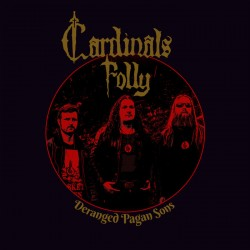 "CARDINALS FOLLY ""Deranged Pagan Sons"" CD"