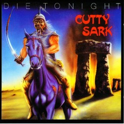 "CUTTY SARK ""Die Tonight"" LP"