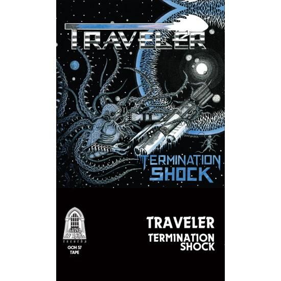 "TRAVELER ""Termination Shock"" TAPE"