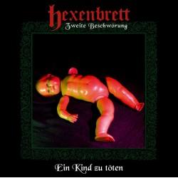 "HEXENBRETT ""Zweite Beschwörung: Ein Kind zu töten"" CD"