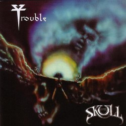 "TROUBLE ""The Skull"" LP"