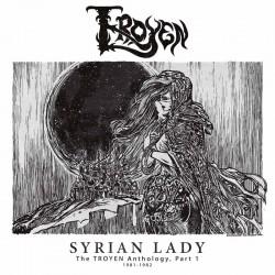 """TROYEN """"Syrian Lady - The Anthology, Part I 1981-1982"""" MLP"""