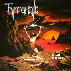 "TYRANT ""Mean Machine"" LP BLACK"