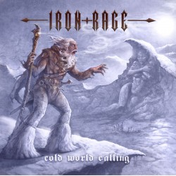 "IRON RAGE ""Cold World Calling"" CD"