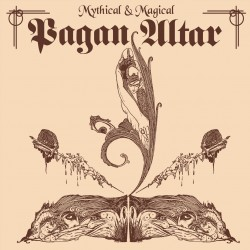 """PAGAN ALTAR """"Mythical And Magical"""" DLP II PRESSING *PRE-ORDER"""""""